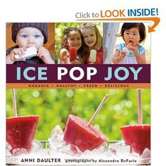 Anni Daulters healthy popsicle book! Yummy!!