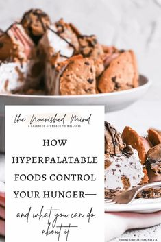 How Hyperpalatable Foods Control Your Hunger (And What You Can Do About It) | The Nourished Mind