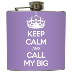$20 Keep Calm and Call My Big Whiskey Flask Sorority Sister Big Little Greek Bridesmaid Gifts Stainless Steel 8 oz or 6 oz Liquor Hip Flask LC-1149
