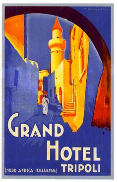 Grand Hotel Tripoli, Libya (Nord Africa Italiana) We stayed in this hotel for 3 months while our house was being readied. Vintage Luggage, Vintage Travel Posters, Vintage Postcards, Vintage Ads, Luggage Stickers, Luggage Labels, Art Deco Wall Art, Tourism Poster, Vintage Hotels