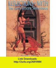 Reflections of Myth The Larry Elmore Sketchbook, Vol. 2 Larry Elmore ,   ,  , ASIN: B000CS2SI2 , tutorials , pdf , ebook , torrent , downloads , rapidshare , filesonic , hotfile , megaupload , fileserve