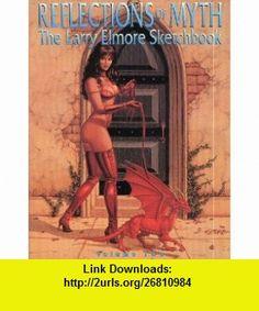 Reflections of Myth The Larry Elmore Sketchbook, Vol. 2 Larry Elmore ,   ,  , ASIN: B000CS2SI2 , tutorials , pdf , ebook , torrent , downloads , rapidshare , filesonic , hotfile , megaupload , fileserve