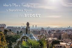 How To Plan a Family Trip to Barcelona, Spain On A Budget - World Traveling Military Family Barcelona Travel, Barcelona Spain, The Places Youll Go, Places To Go, Day Trip, Family Travel, Paris Skyline, Budgeting, Europe