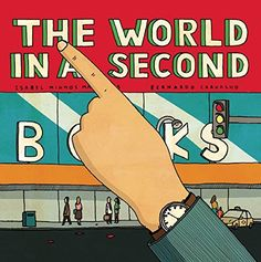 The World In A Second by Isabel Minhós Martins http://www.amazon.com/dp/1592701574/ref=cm_sw_r_pi_dp_J.tfvb0N4XZ27