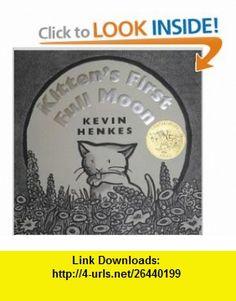 Kittens First Full Moon Kevin Henkes ,   ,  , ASIN: B000UOQAS2 , tutorials , pdf , ebook , torrent , downloads , rapidshare , filesonic , hotfile , megaupload , fileserve