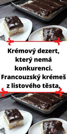 Krémový dezert, který nemá konkurenci. Francouzský krémeš z listového těsta. Food, Essen, Meals, Yemek, Eten