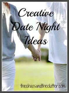 60 Creative Date Night Ideas that won't break the bank - The Chaos and The Clutter