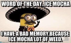 Word Of The Day.ice Mocha - Minion meme on Memegen Mexican Word Of Day, Mexican Words, Word Of The Day, Walmart Pictures, Funny Pictures, Funny Signs, Funny Jokes, Funny Shit, Dad Jokes