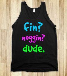 Finding Nemo fin? noggin? dude.  - t-shirts