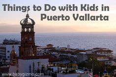 Things to do with Kids in Puerto Vallarta #Mexico #travel