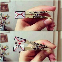 Take a clothes pin and paint the ends like an envelope. Write the words on the other end. Open clothes pin and glue a paper with the words I love you to both ends.