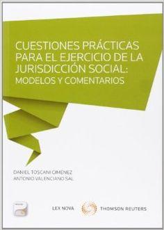 Cuestiones prácticas para el ejercicio de la jurisdicción social : modelos y comentarios