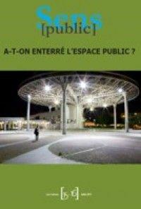 Cahiers Sens Public #1516 : A-t-on enterré l'espace public ?