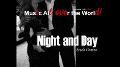 Night and Day - Frank Sinatra Day For Night, All Over The World, Music, Musica, Musik, Muziek, Music Activities, Songs