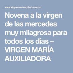 Novena a la virgen de las mercedes muy milagrosa para todos los días – VIRGEN MARÍA AUXILIADORA