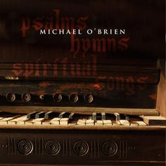 Psalms, Hymns & Spiritual Songs by Michael O'Brien | CD Reviews And Information | NewReleaseToday