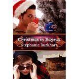 Christmas in Bayeux (Kindle Edition)By Stephanie Burkhart