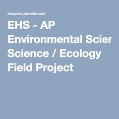 EHS - AP Environmental Science / Ecology Field Project