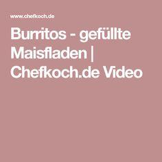 Burritos - gefüllte Maisfladen   Chefkoch.de Video