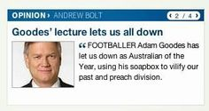 Andrew Bolt, exercising his right to bigotry, attacks Adam Goodes for his indigenous perspective on history. #auspol pic.twitter.com/iGom2gwxiG