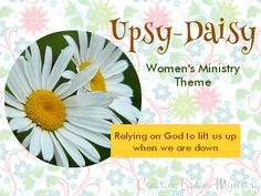 Daisy Womens Ministry Theme:  from Creative Ladies Ministry