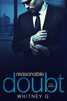 Trilogia - Reasonable Doubt - Whitney G. Book Club Books, Books To Read, Reasonable Doubt, Der Gentleman, Book Authors, Romance Novels, Love Book, Great Books, Have Time