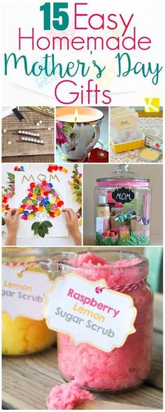 15 Mother's Day Gifts That Are Ridiculously Easy to Make #mothersday #giftideas #homemadegifts