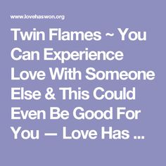 Twin Flames ~ You Can Experience Love With Someone Else & This Could Even Be Good For You — Love Has Won