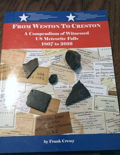 From Weston to Creston, a Compendium of Witnessed US Meteorite Falls from 1807 to 2016, by Frank Cressy - www.galactic-stone.com - #meteorite #meteorites #witnessedfall #falls #fireball #USA #meteor #book