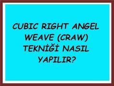 Öğretici Video - Cubic Right Angel Weave (CRAW) Tekniği Nasıl Yapılır? - YouTube