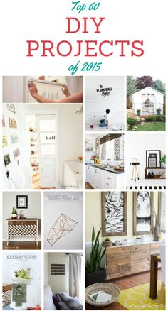 Top 60 DIY Projects of 2015. This is a fabulous collection of DIY projects that you can make! These 60 projects will certainly inspire you! Think about all the beautiful projects you could make for your home!