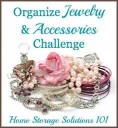 Step by step instructions for organizing jewelry and other accessories, including ties, belts, hair accessories, and sunglasses.