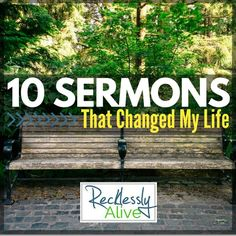 10 Sermons that Changed My Life--I wouldn't be able to choose from the many I've heard. This list (with the exception of Joyce) looks like they're excellent.