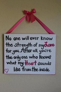 No one will ever know the strength of my love for you!