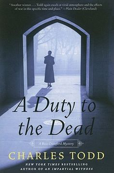 A Duty to the Dead by Charles Todd. Book 1 of the Bess Crawford mysteries set near the 1918's, WW1.