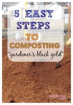 Get your gardener's gold, easy and FREE! 5 steps to get your own compost going for your garden! The Homesteading Hippy