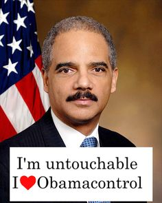 Eric Holder: The Department of Injustice -- Taking away our liberties one executive order at a time...
