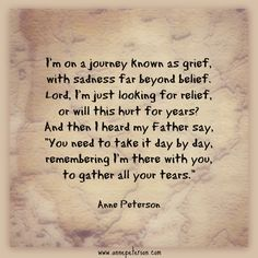 grief, loss, missing loved one, God saves our tears, he's with us, Anne Peterson, poem  www.annepeterson.com