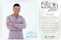 David Tutera Wedding Tip! Perfect your smile in time for your wedding photos with Invisalign and don't forget to whiten!