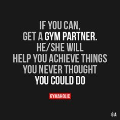 If You Can, Get A Gym Partner