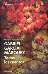 Todos los cuentos, Gabriel García Márquez