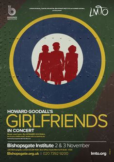 Design of theatre poster for London Musical Theatre Orchestra's Girlfriends at Bishopsgate Institute by Design. Musical Theatre, Art Market, Girlfriends, Musicals, Lyrics, Typography, London, Poster, Design