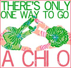 There's only one way to go, Alpha Chi Omega