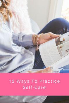 Top 12 Ways To Practice Self-Care || www.iGoPink.org