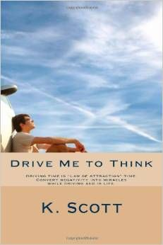 Flurries of Words: INDIE NEW RELEASE: Drive Me To Think by K. Scott