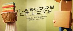 Labours of love: 6 tips for dividing chores in your marriage. #marriage #chores #household