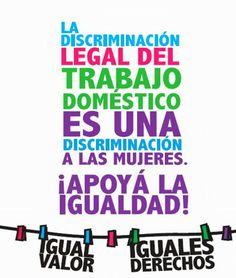 ... La discriminación legal del trabajo doméstico es una discriminación a las mujeres. ¡Apoya la igualdad!. Igual valor. Iguales derechos. http://mastrabajo.wordpress.com/2013/11/05/trabajo-domestico/