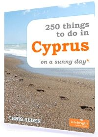 250 Things to Do in Cyprus on a Sunny Day* - the insider guide to Cyprus