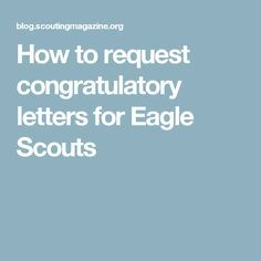 Who is known to respond, and how do you contact them? And when do you send off these requests for congratulatory letters for Eagle Scouts anyway? Scout Mom, Girl Scout Swap, Girl Scout Leader, Cub Scouts, Eagle Scout Project Ideas, Eagle Scout Gifts, Eagle Scout Ceremony, Boy Scout Camping, Cub Scout Activities