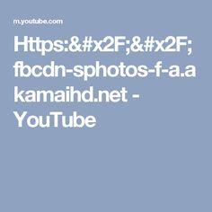 Https:// fbcdn-sphotos-f-a.akamaihd.net - YouTube